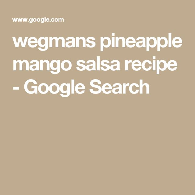 wegmans pineapple mango salsa recipe - Google Search