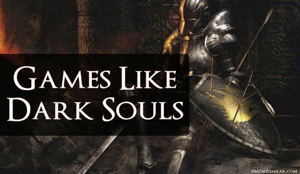 7 Best Games Like Dark Souls