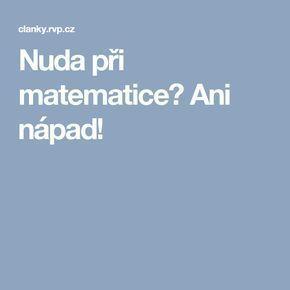 Nuda při matematice? Ani nápad!