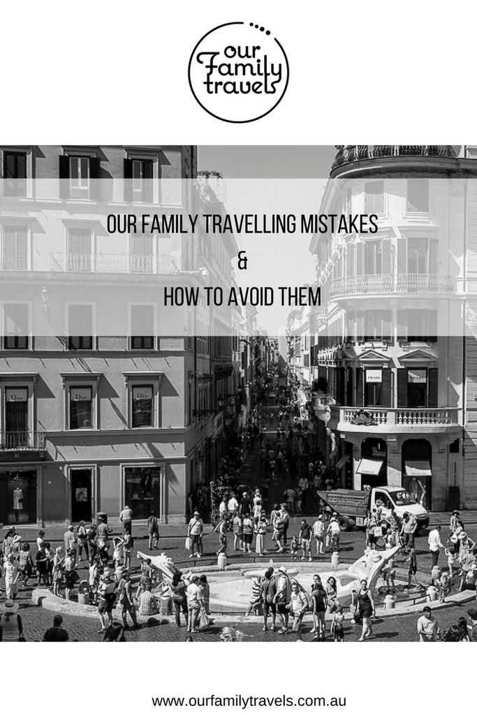 Family travelling mistakes and how to avoid them