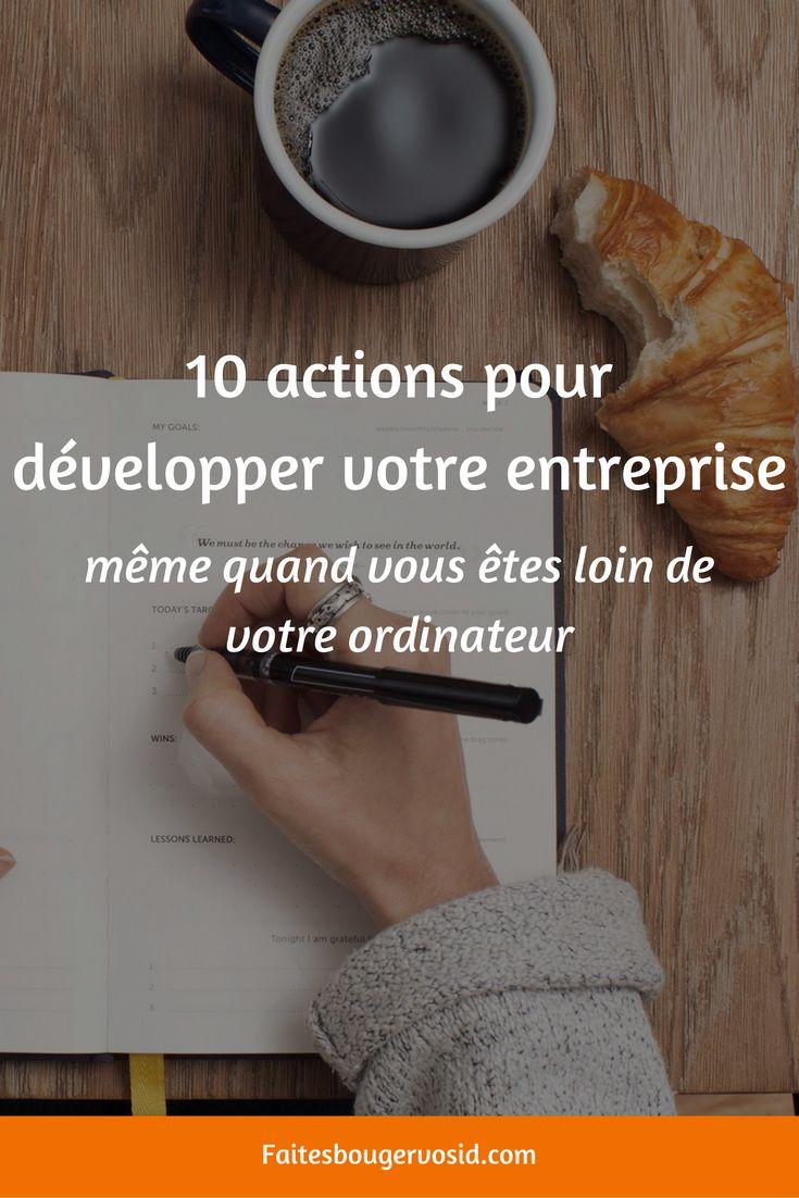 Réalisez ces 10 actions qui vous permettront de développer votre entreprise même si vous êtes loin de votre cher ordinateur !
