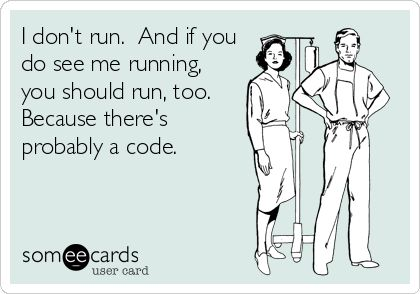Haha jk I do run other than only for codes