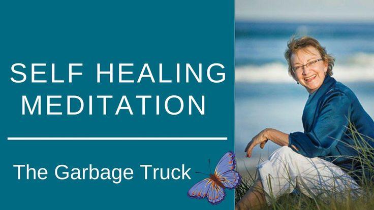 Self Healing Meditation - The Garbage Truck - Dr Judy Hinwood