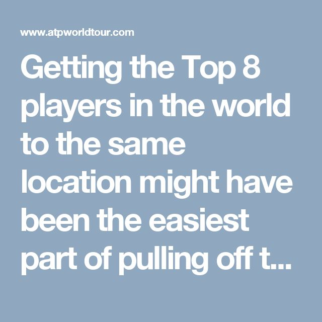 Getting the Top 8 players in the world to the same location might have been the easiest part of pulling off the Barclays ATP World Tour Finals mannequin challenge on Thursday night. The hardest part: Getting the players to stand still and stop telling jokes.