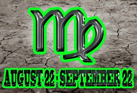 Virgo August 22-September 22