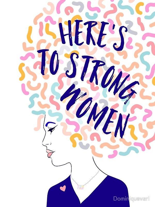 Here is to Strong Women #illustration #girlpower #feminist #S6GTP