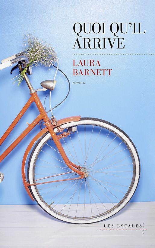 Quoi qu'il arrive par Laura Barnett - 20 romans à lire cet été
