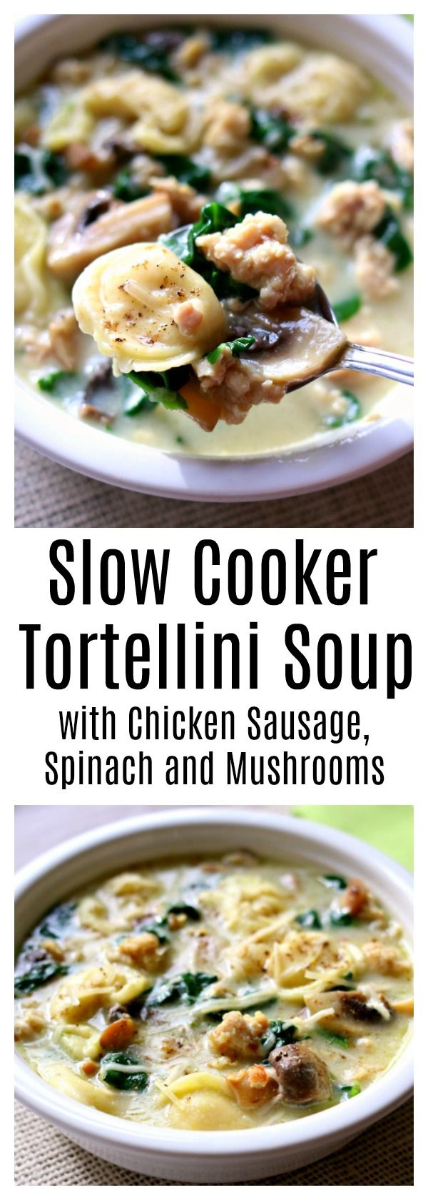 """Slow Cooker Tortellini Soup with Parmesan, Chicken Sausage and Mushrooms needs to make its place on your menu this week. My husband said """"this is maybe the best soup I've ever had!"""" It's slightly creamy (but doesn't go overboard with dairy) and has amazing flavor thanks to the chicken sausage. It also has a nice pop of color from the chopped spinach."""