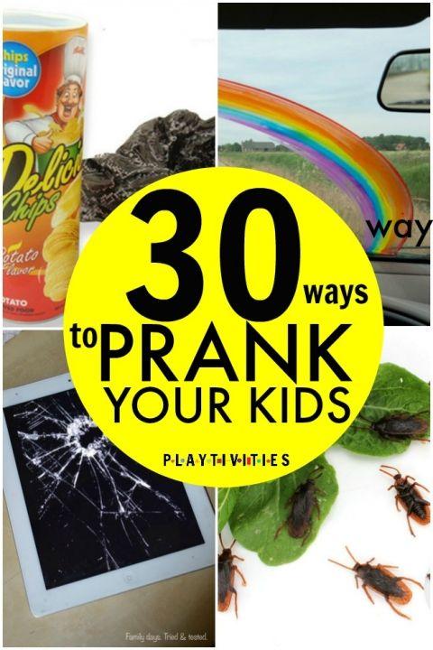 30 ways to pranks your kids