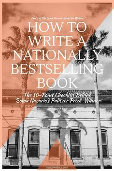 How to Write a Nationally Bestselling Book: 10-Point Checklist - http://mandywallace.com/sonia-nazario-part1/