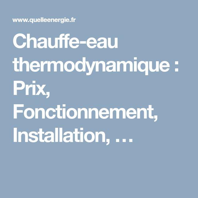 Chauffe-eau thermodynamique : Prix, Fonctionnement, Installation, …