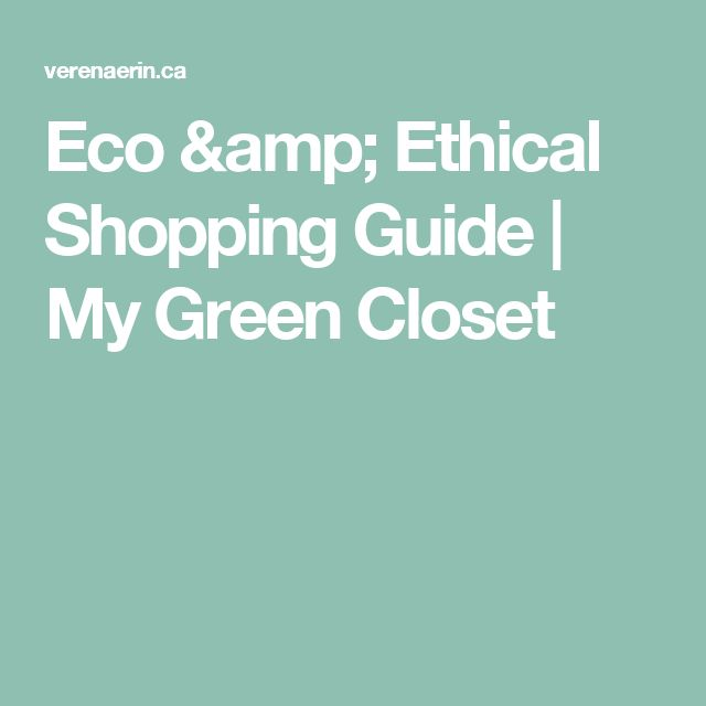 Eco & Ethical Shopping Guide | My Green Closet