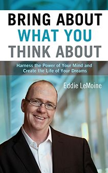 "Coming Soon-- @Eddie LeMoine ""Bring About What You Think About"""