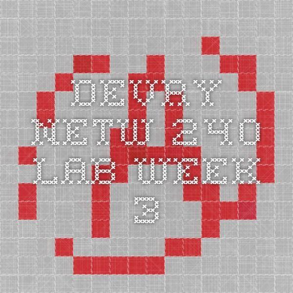 DEVRY NETW 240 Lab Week 3