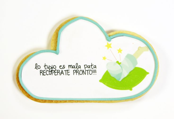 """Recupérate pronto"" http://www.galletea.com/galletas-personalizadas/animo/init/d/11/"