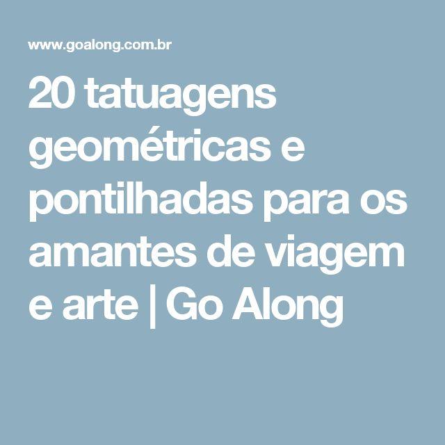 20 tatuagens geométricas e pontilhadas para os amantes de viagem e arte | Go Along
