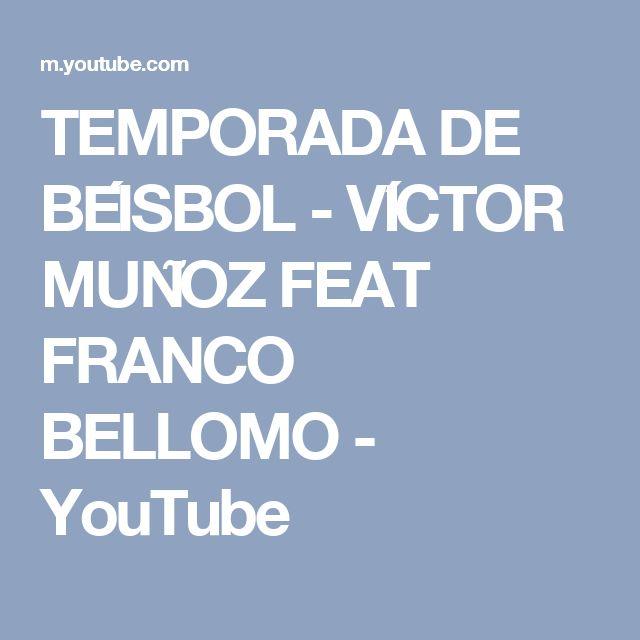 TEMPORADA DE BÉISBOL - VÍCTOR MUÑOZ FEAT FRANCO BELLOMO - YouTube