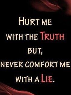 why did you lie to me quotes | Exactly! Don't lie to me, trust is easy to lose and you'll never get ...