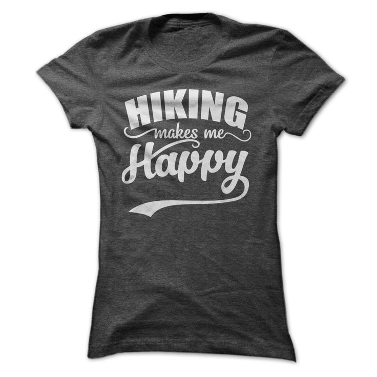 HIKING MAKE ME HAPPY T-Shirts, Hoodies. Check Price Now ==>…