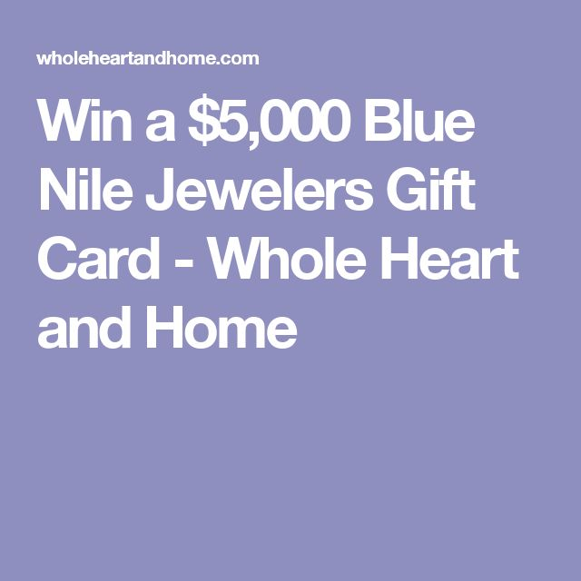 Win a $5,000 Blue Nile Jewelers Gift Card - Whole Heart and Home