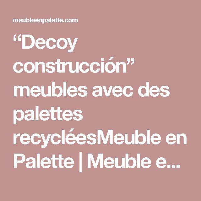 25 best ideas about meuble avec des palettes on pinterest for Meuble avec des palettes