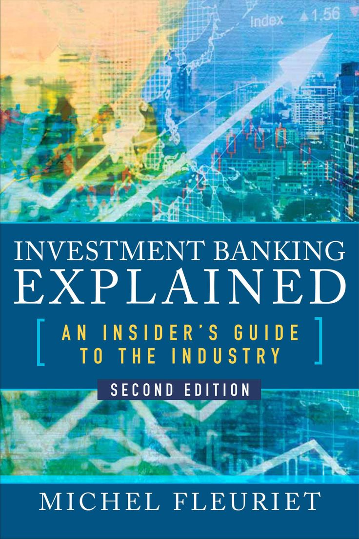Investment banking explained second edition an insiders