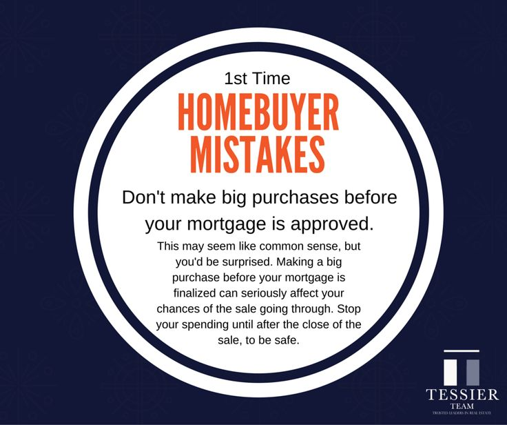 #homebuyer #mistake It may seem like common sense, but don't make any large purchases before the close of the sale on the home you are buying. Big changes to your credit or savings can seriously affect your chance of mortgage approval! #realestate #tips