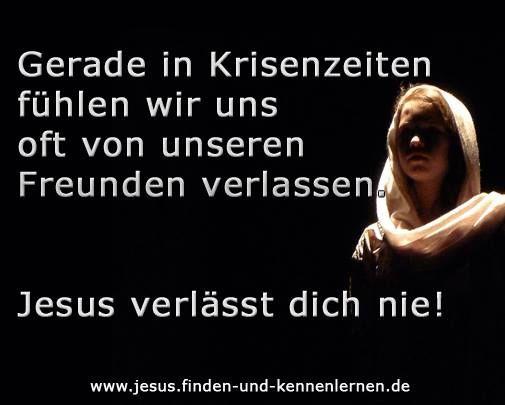 Gerade in Kriedenzeiten fühlen wir uns oft von únseren Freunden verlassen. Jesus verlässt dich nie! - Jesus Cristus - www.jesus-christus.at