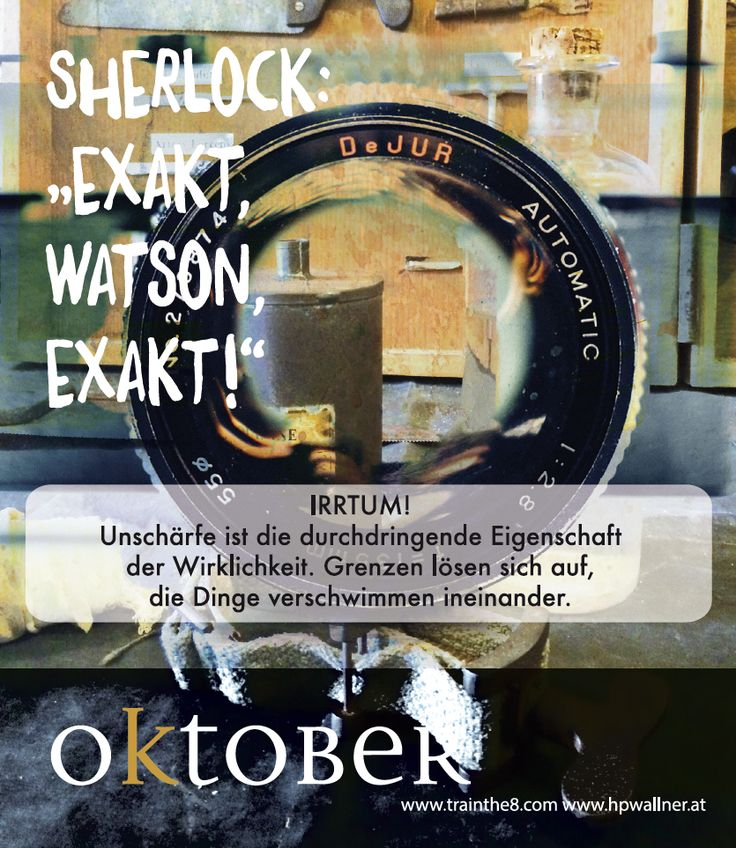 """Das neue Calendarium - """"I am Sherlocked"""": Wirkungsvoll in einer komplexen Welt - OKT: """"Unschärfe bestimmt des Lauf der Welt"""": Wallner & Schauer GmbH, Web: www.trainthe8.com Blog: www.hpwallner.at - Erhältlich auf AMAZON!"""