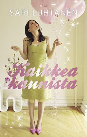 Arvostelussa Sari Luhtasen kirja Kaikkea kaunista. Chick lit, pinkkiä maustetta elämään Annan kauneushoitolan ja rakkauselämän seuraamisen yhteydessä.