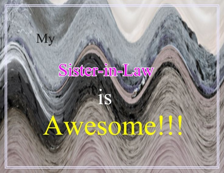 A Collection of Great Poems on Sister in Law for Birthdays and Other Events
