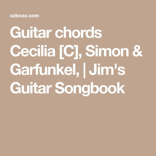 Guitar chords Cecilia [C], Simon & Garfunkel, | Jim's Guitar Songbook