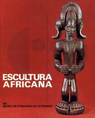 84 Escultura Africana No Museu de Etnologia do Ultramar H 29 cm. B 23 cm.   Ernesto Veiga de Oliveira  Lisboa: Junta de Investigações do Ultramar (1968).  Spanish text 115 pages Numerous illustrations Hardcover
