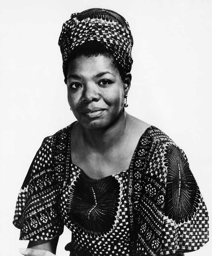 """I love to see a young girl go out and grab the world by the lapels."" -Maya Angelou (1928 - 2014)"