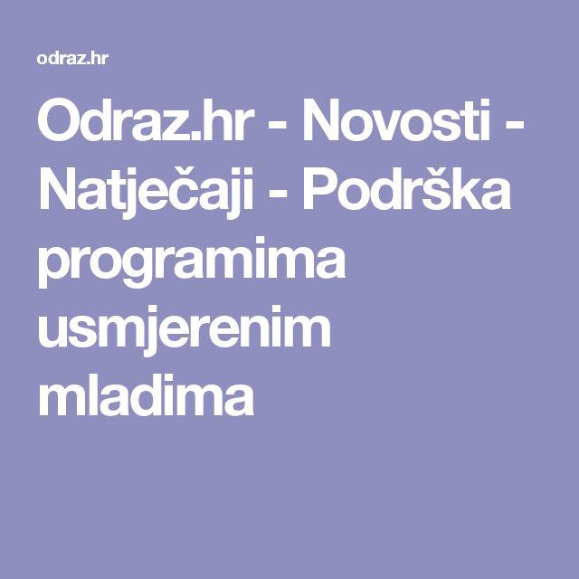 Odraz.hr - Novosti - Natječaji - Podrška programima usmjerenim mladima