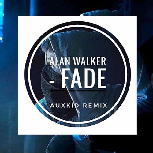 Alan Walker - Fade (AuxKid Remix) by AuxKid https://soundcloud.com/auxkidmusic/alan-walker-fade-auxkid-remix