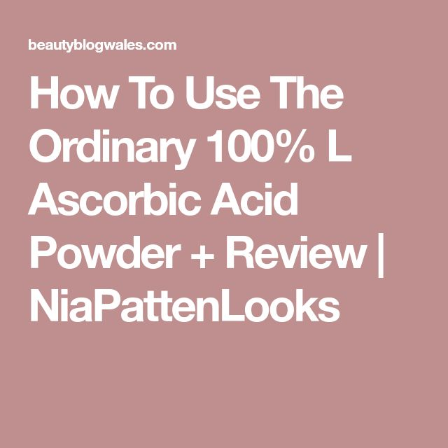 How To Use The Ordinary 100% L Ascorbic Acid Powder + Review | NiaPattenLooks