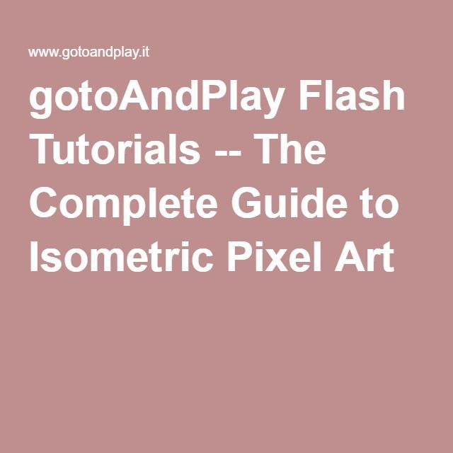 gotoAndPlay Flash Tutorials -- The Complete Guide to Isometric Pixel Art