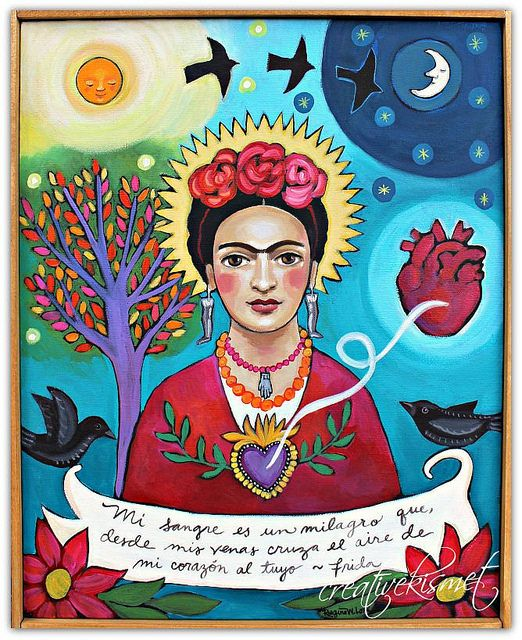 "My Blood is a Miracle by Regina Lord, ""My blood is a miracle that, from my veins crosses the air of my heart to yours"" Frida Kahlo"