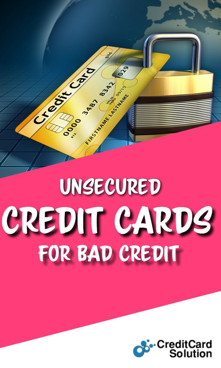 Bad Credit And Unsecured Credit Cards Unsecured Credit Cards