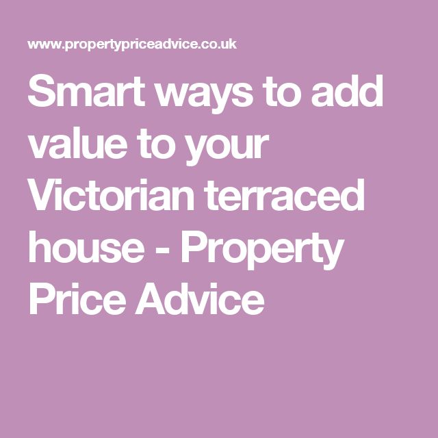 Smart ways to add value to your Victorian terraced house - Property Price Advice