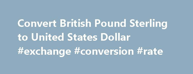 Convert British Pound Sterling to United States Dollar #exchange #conversion #rate http://currency.remmont.com/convert-british-pound-sterling-to-united-states-dollar-exchange-conversion-rate/  #english currency # Convert British Pound Sterling to United States Dollar | GBP to USD Convert British Pound Sterling to United States Dollar | GBP to USD GBP – British Pound Sterling AED – United Arab Emirates Dirham ARS – Argentine Peso AUD – Australian Dollar AWG – Aruban Florin BAM – Bosnia and…