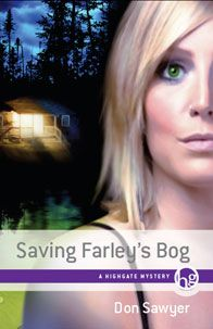 Saving Farley's Bog by Don Sawyer - What starts as a missing person investigation turns into a murder in a murky and dangerous world of money laundering, offshore banking, thugs and strippers.