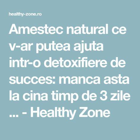 Amestec natural ce v-ar putea ajuta intr-o detoxifiere de succes: manca asta la cina timp de 3 zile ... - Healthy Zone
