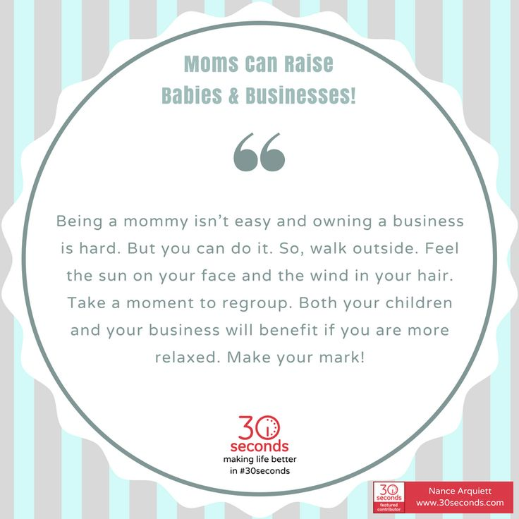 Are you a full-time mommy and an entrepreneur who knows how to hustle? You are raising businesses and babies. Kudos to you, Mom!  If you need a pick-me-up, click the link here: https://30seconds.com/mom/tip/14194/Entrepreneur-Moms-You-Can-Raise-Babies-Businesses