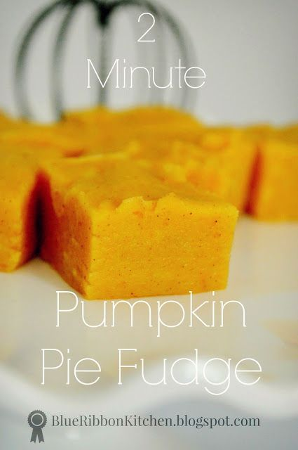 Blue Ribbon Kitchen: PUMPKIN FUDGE