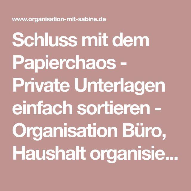 Schluss mit dem Papierchaos - Private Unterlagen einfach sortieren - Organisation Büro, Haushalt organisieren, Rezepte Thermomix