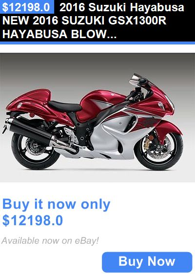 motorcycles And scooters: 2016 Suzuki Hayabusa New 2016 Suzuki Gsx1300r Hayabusa Blowout Sale Gsxr1300 Gsxr Out The Door Price! BUY IT NOW ONLY: $12198.0