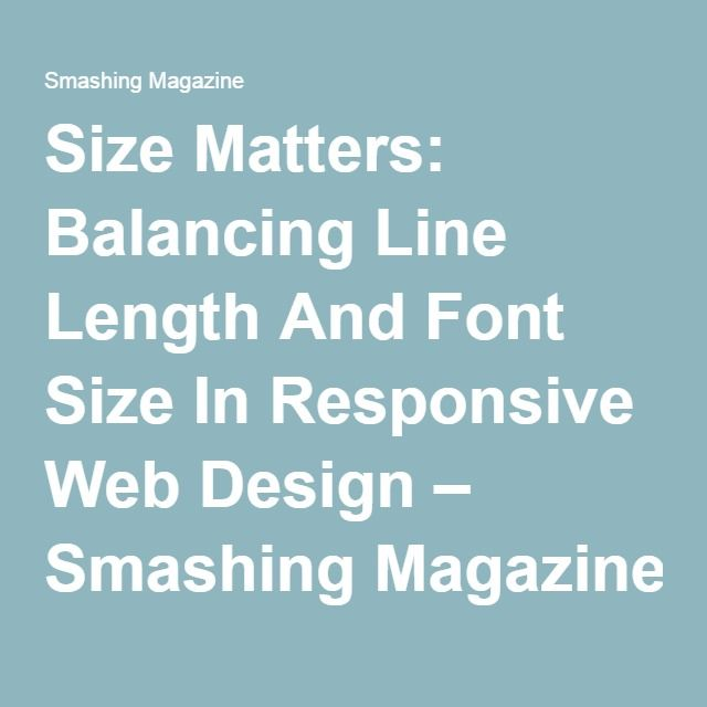 Size Matters: Balancing Line Length And Font Size In Responsive Web Design – Smashing Magazine