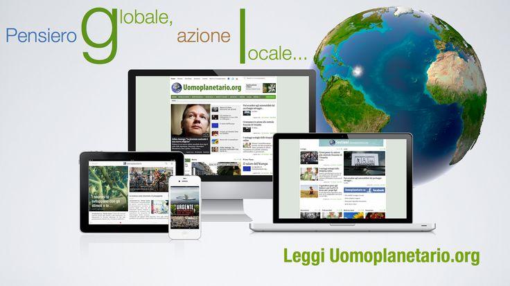 Leggi Uomoplanetario.org Pensiero globale, Azione locale